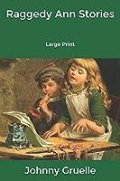 Raggedy Ann Stories: Large Print
