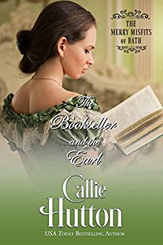 The Bookseller and the Earl (The Merry Misfits of Bath Book 1) by [Hutton, Callie]