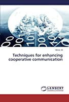 Techniques for Enhancing Cooperative Communication