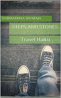 Steps and Stones: Travel Haiku by [Sivaraja, Narmadhaa]