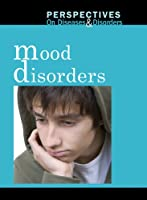 Mood Disorders (Perspectives on Diseases and Disorders)