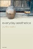 Everyday Aesthetics (English Edition)
