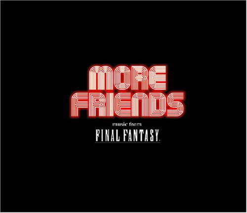 More Friends music from FINAL FANTASY~ファイナルファンタジー オーケストラ・コンサート in ロサンゼルス2005~