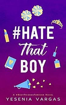#HateThatBoy (#BestFriendsForever Book 2) by [Vargas, Yesenia]