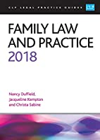 Family Law and Practice 2018 (CLP Legal Practice Guides)