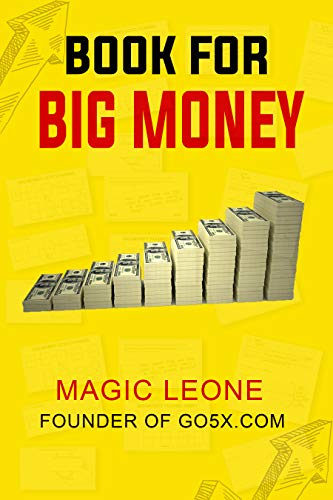 The Book for Big Money - Learn from a Successful Millionaire to Build Your Own Personal Money Machine (English Edition)
