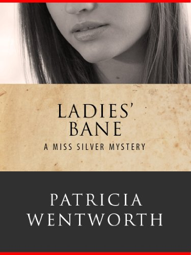 Ladies' Bane: Miss Silver #22 (Miss Silver Mystery) (English Edition)