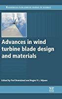 Advances in Wind Turbine Blade Design and Materials (Woodhead Publishing Series in Energy)