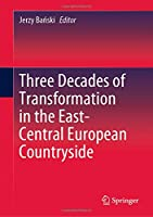 Three Decades of Transformation in the East-Central European Countryside