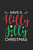 Have A Holly Jolly Christmas: Christmas Gift List Notebook, Holiday Season Planner, Party Organizer, Address Book, Christmas Card and Shopping Budget Tracker