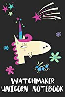 Watchmaker Unicorn Notebook: Blank Lined Journal Gift Idea