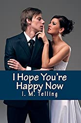 I Hope You're Happy Now (Steven and Nadia Stories Book 2) (English Edition)