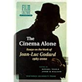 The Cinema Alone: Jean-Luc Godard in the Year 2000 (Film Culture in Transition Series)