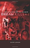 Attempted Murder of the Dreamer: Dream Killers