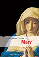 The Seeker's Guide to Mary (Seeker's Series)