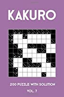 Kakuro 200 Puzzle With Solution Vol. 7: Cross Sums Puzzle Book, hard,10x10, 2 puzzles per page