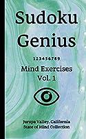 Sudoku Genius Mind Exercises Volume 1: Jurupa Valley, California State of Mind Collection