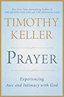 Prayer: Experiencing Awe and Intimacy with God by Timothy Keller(2014-11-04)