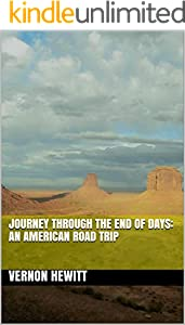 Journey Through The End of Days: An American Road Trip (English Edition)