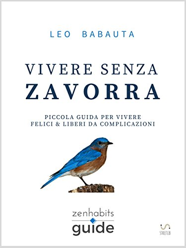 Download Vivere senza zavorra (ZenHabits Guide) (Italian Edition) B01M70JCNO