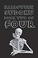 Halloween Sudoku Book Two Of Four: Cute Unique Art Gift for Sudoku Fans
