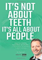 It's Not About Teeth It's All About People