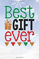Best Gift Ever: Christmas Gift Journal / Notebook / Diary - Great Present
