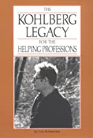 The Kohlberg Legacy for the Helping Professions