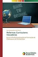 Reformas Curriculares Inovadoras: Rumo à Profissionalização da Formação de Professores de Pré-Serviços