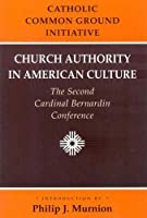 Church Authority in American Culture: The Second Cardinal Bernardin Conference
