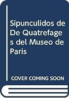 Sipuncúlidos de De Quatrefages del Museo de París