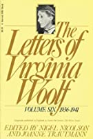 The Letters of Virginia Woolf: Vol. 6 (1936-1941) (Letters of Virginia Woolf, 1936-1941)