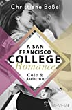 Cole & Autumn – A San Francisco College Romance (College-WG-Reihe 2) (German Edition)