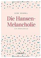 Die Hansen-Melancholie: Ein Erzaehlzyklus