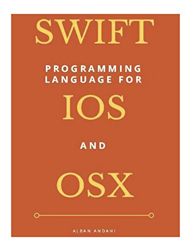 SWIFT Programming for iOS and OS X (Beginners Guide) (English Edition)