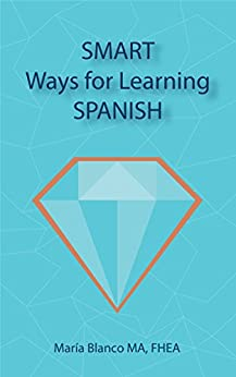 SMART Ways for Learning SPANISH by [Blanco, María]