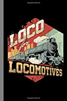 """Loco For Locomotives: Railroad Railways Trains Gift For Loco Pilot Motorman And Engine Driver (6""""x9"""") Lined Notebook To Write In"""