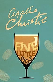 Five Little Pigs (Poirot) (Hercule Poirot Series Book 24) by [Christie, Agatha]