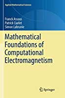 Mathematical Foundations of Computational Electromagnetism (Applied Mathematical Sciences)