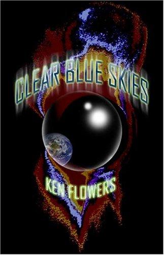 Clear Blue Skies Ken Flowers Publishamerica Inc