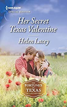 Her Secret Texas Valentine (The Fortunes of Texas: The Lost Fortunes Book 2672) by [Lacey, Helen]