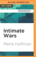 Intimate Wars: The Life and Times of the Woman Who Brought Abortion from the Back Alley to the Boardroom
