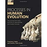 Processes in Human Evolution: The Journey from Early Hominins to Neandertals and Modern Humans