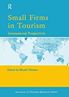 Small Firms in Tourism (Advances in Tourism Research)