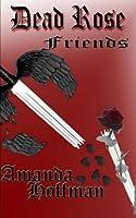 Friends: Dead Rose