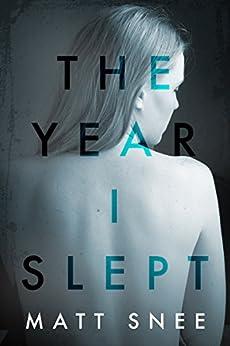 The Year I Slept by [Snee, Matt]