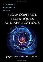 Flow Control Techniques and Applications (Cambridge Aerospace Series)