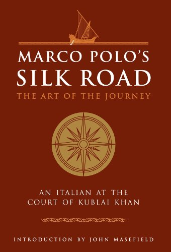 Download Marco Polo's Silk Road: The Art of the Journey  - An Italian at the Court of Kublai Khan (Art of Wisdom) 1780280157