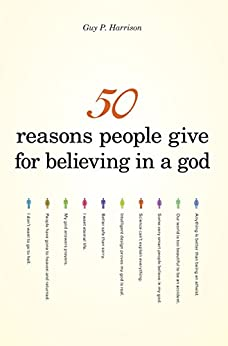 50 Reasons People Give for Believing in a God (50 Series) by [Harrison, Guy P.]