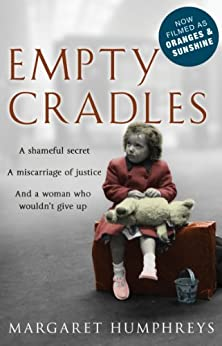 Empty Cradles (Oranges and Sunshine) by [Humphreys, Margaret]